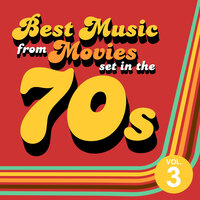 Best Music from Movies set in the 70s Vol. 3 — Soundtrack Wonder Band