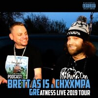 Podcast: Brett as Is & Chxxmpa — Brett as Is & Grim Reality Entertainment
