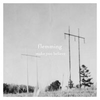 Make You Believe — Flemming, Lars Løberg Tofte
