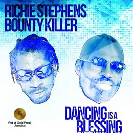 Dancing Is a Blessing — Bounty Killer, Richie Stephens, Richie Stephens, Bounty Killer