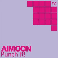 Punch It! — Aimoon