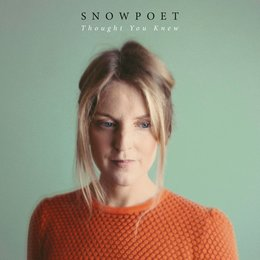 Thought You Knew — Snowpoet