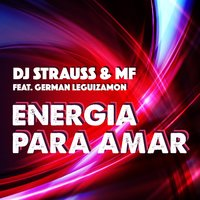 Energía para Amar — MF, DJ Strauss, German Leguizamon, DJ Strauss, MF