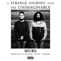 A Strange Journey Into the Unimaginable — Murs