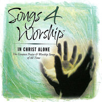 Songs 4 Worship: In Christ Alone — сборник