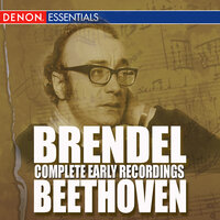 Brendel Complete Early Beethoven Recordings — Alfred Brendel, Людвиг ван Бетховен