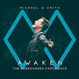 Awaken: The Surrounded Experience — Michael W. Smith