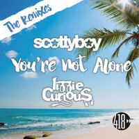 You're Not Alone — Scotty Boy, Lizzie Curious
