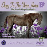 Elegy to the War Horse — Gary Kemp, Vernon Hopkins, The Guards Chapel Orchestra, Major Craig Hallatt