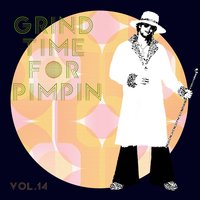 Grind Time For Pimpin,Vol.14 — сборник