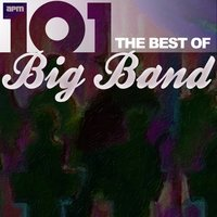 101 - The Best of Big Band — сборник