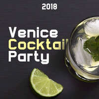 Venice Cocktail Party 2018 - Romantic Smooth Jazz Music — Cocktail Shaker