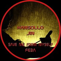 Save Me from Myself / Feba — Hansollo And Jin