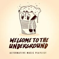 Welcome to the Underground - Alternative Music Playlist — Hip Hop's Finest, Hip Hop Beats, Alternative Rock Heroes
