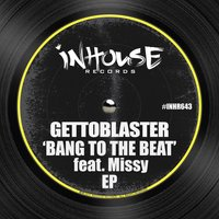 Bang to the Beat — Missy, Gettoblaster