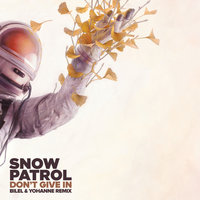 Don't Give In — Snow Patrol