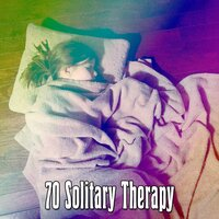 70 Solitary Therapy — White Noise For Baby Sleep