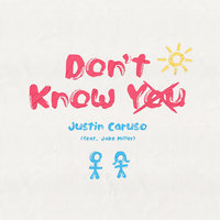 Don't Know You — Justin Caruso, Jake Miller
