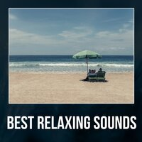 Best Relaxing Sounds - Spiritual Healing, Mindfulness Meditations, Total Relaxation, Calm Down, Sound Therapy — Just Relax Music Universe