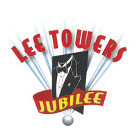 Jubilee — Lee Towers