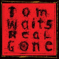 Real Gone — Tom Waits