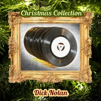 Christmas Collection — Dick Nolan