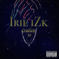 Outlets, Vol. 1 — Irie Izk