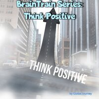Braintrain - Think Positive — Lawrence Leyton