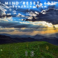 Soothing Hum 15 — Mind Reset 432
