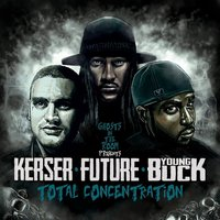 Total Concentration — Ghosts in the Room, Future, Young Buck, Kerser