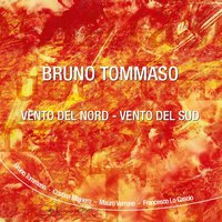 Vento del nord - vento del sud — Bruno Tommaso Jazz Workshop