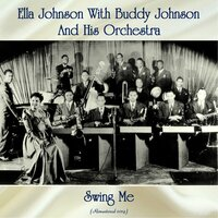 Swing Me — Ella Johnson & Buddy Johnson and His Orchestra