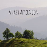 A Hazy Afternoon — Meditation Music Zone