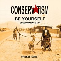 Be Yourself — Conservatism