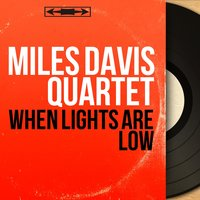 When Lights Are Low — Max Roach, Percy Heath, John Lewis, Miles Davis Quartet