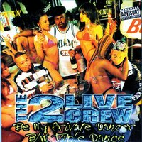 Be My Private Dancer / Table Dance — The 2 Live Crew