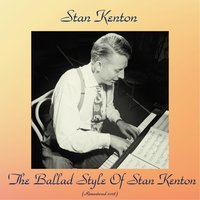The Ballad Style Of Stan Kenton — Stan Kenton