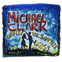 Under the Southern Cross — Michael Clark