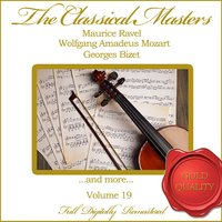 The Classical Masters, Vol. 19 — Вольфганг Амадей Моцарт, Людвиг ван Бетховен, Жорж Бизе, Морис Равель, Антонин Дворжак