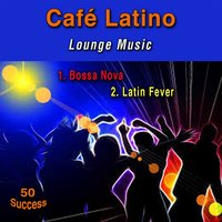 Café Latino (Lounge Music) — сборник