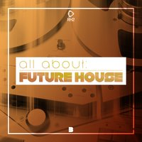 All About: Future House, Vol. 3 — сборник