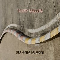 Up And Down — Tony Bellus