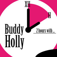 2 Hours With … — Buddy Holly