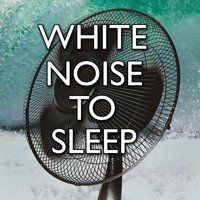 White Noise To Sleep — White Noise for Babies, Natural White Noise for Babies, White Noise Baby Sleep
