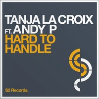 Hard to Handle — Andy P., Tanja La Croix feat. Andy P, Tanja La Croix, Tanja La Croix & Andy P feat. Andy P