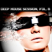 Deep House Session, Vol. 6 — Danny Hay
