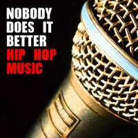 Nobody Does It Better Hip Hop Music — сборник