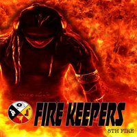 8th Fire — Fire Keepers