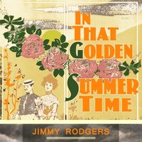 In That Golden Summer Time — Jimmy Rodgers