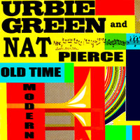 Old Time Modern — Urbie Green, Nat Pierce
